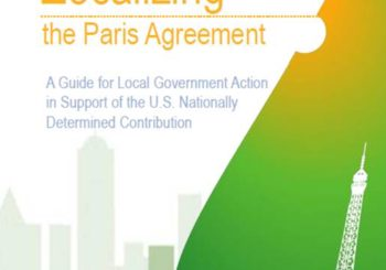 Localizing the Paris Agreement: A Guide for Local Government Action in Support of the U.S. Nationally Determined Contribution
