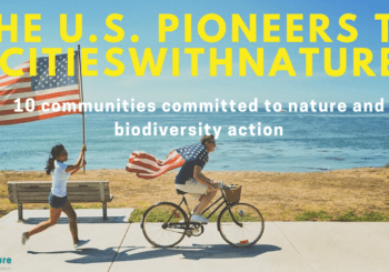 10 Communities Named U.S. Pioneers to the CitiesWithNature Platform